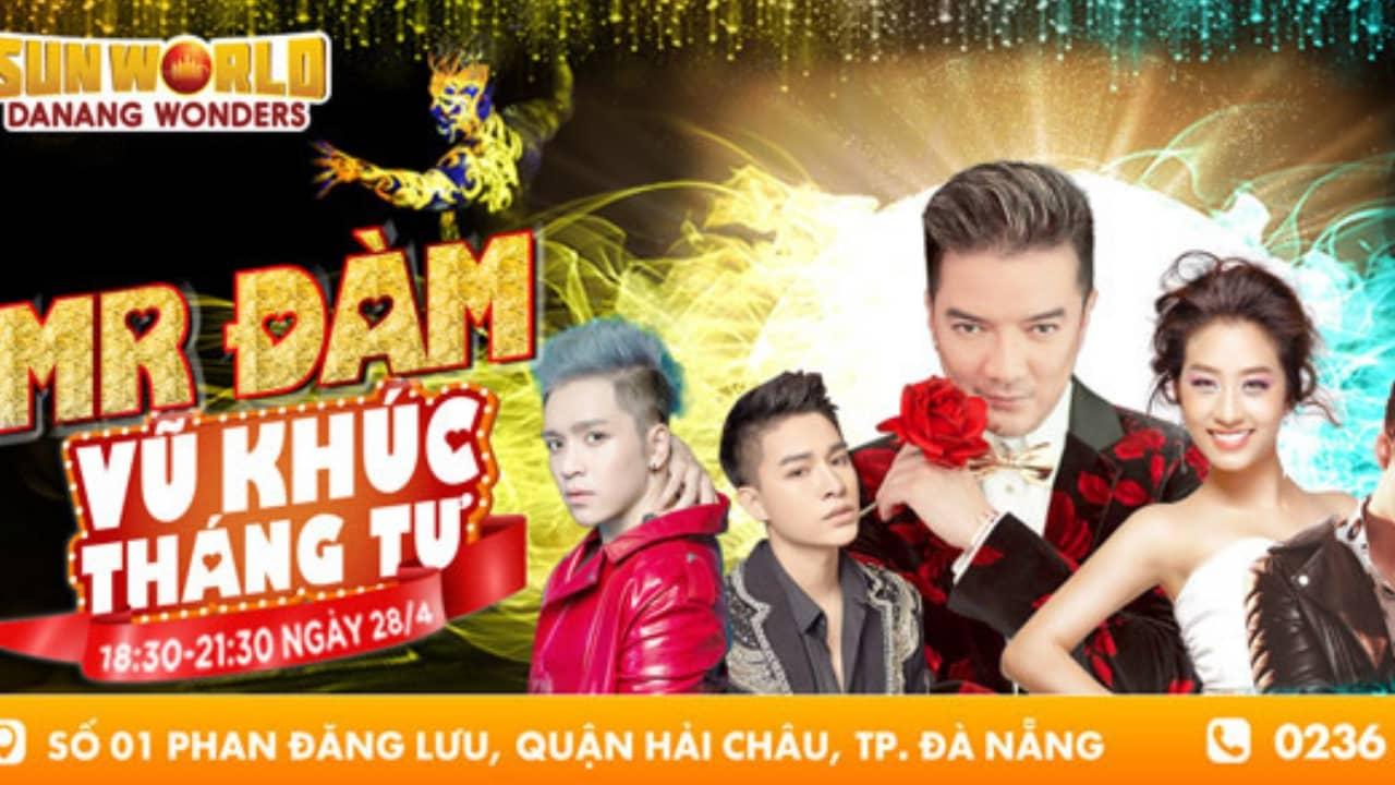 """đêm nhạc hội """"Mr.Đàm - Vũ khúc tháng 4"""" diễn ra tối 28/4 trên sân khấu Sun Wheel"""