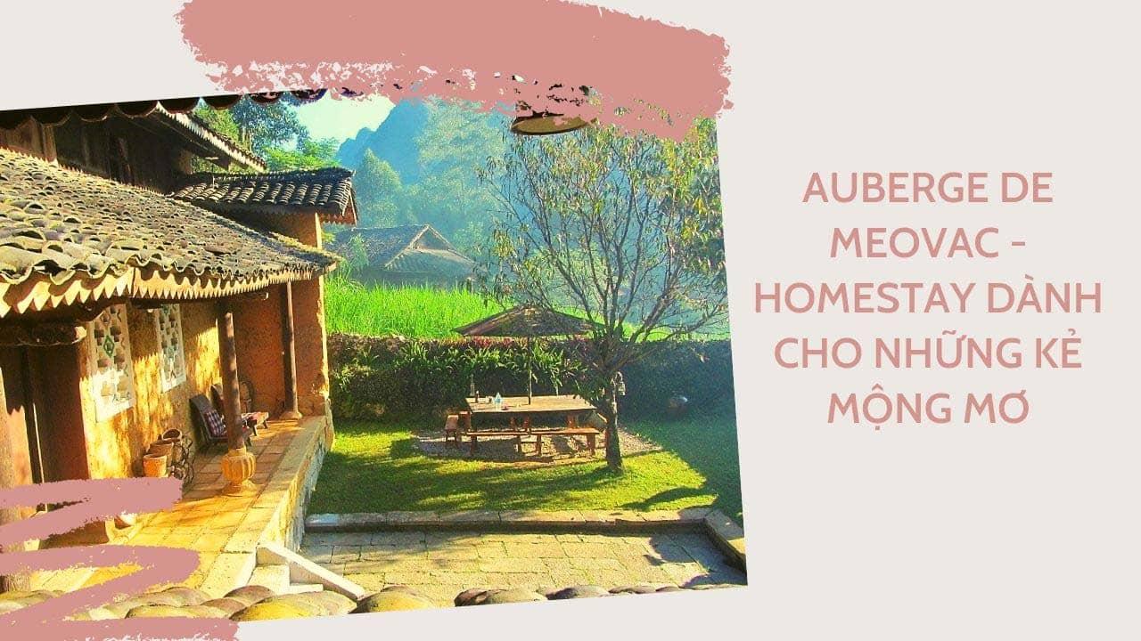 Auberge de meovac là homestay Hà Giang được phục dựng từ một ngôi nhà của người H'mong đã có hơn 100 tuổi,