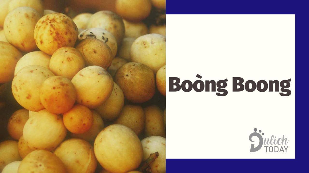 Boòng Boong - loại trái cây có hương vị lạ miệng