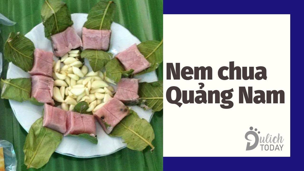 Nem chua - món đồ nhắm không thể bỏ qua trên đất Quảng Nam