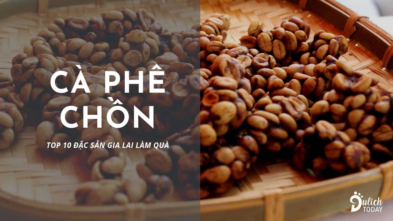 Cafe chồn - đặc sản Gia Lai làm quà đứng đầu trong danh sách đặc sản nên mua
