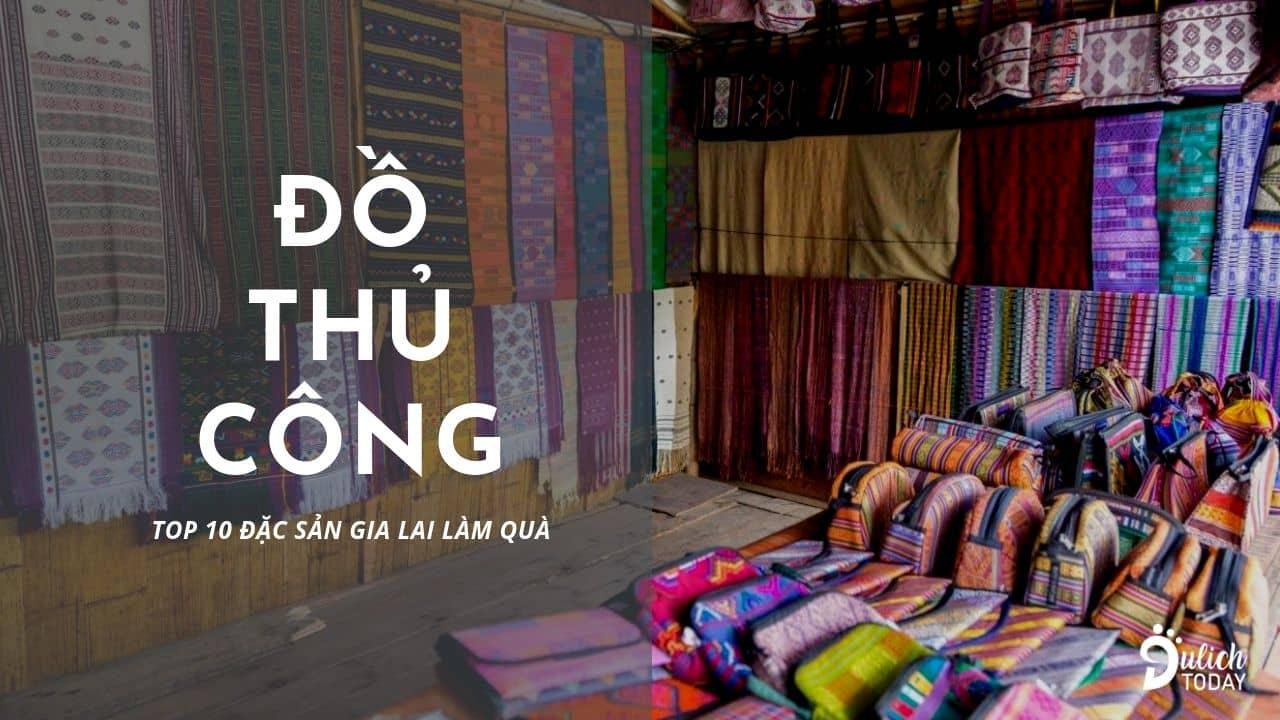 Đồ thủ công, thổ cẩm ở Gia Lai là món quà lưu niệm nhiều ý nghĩa