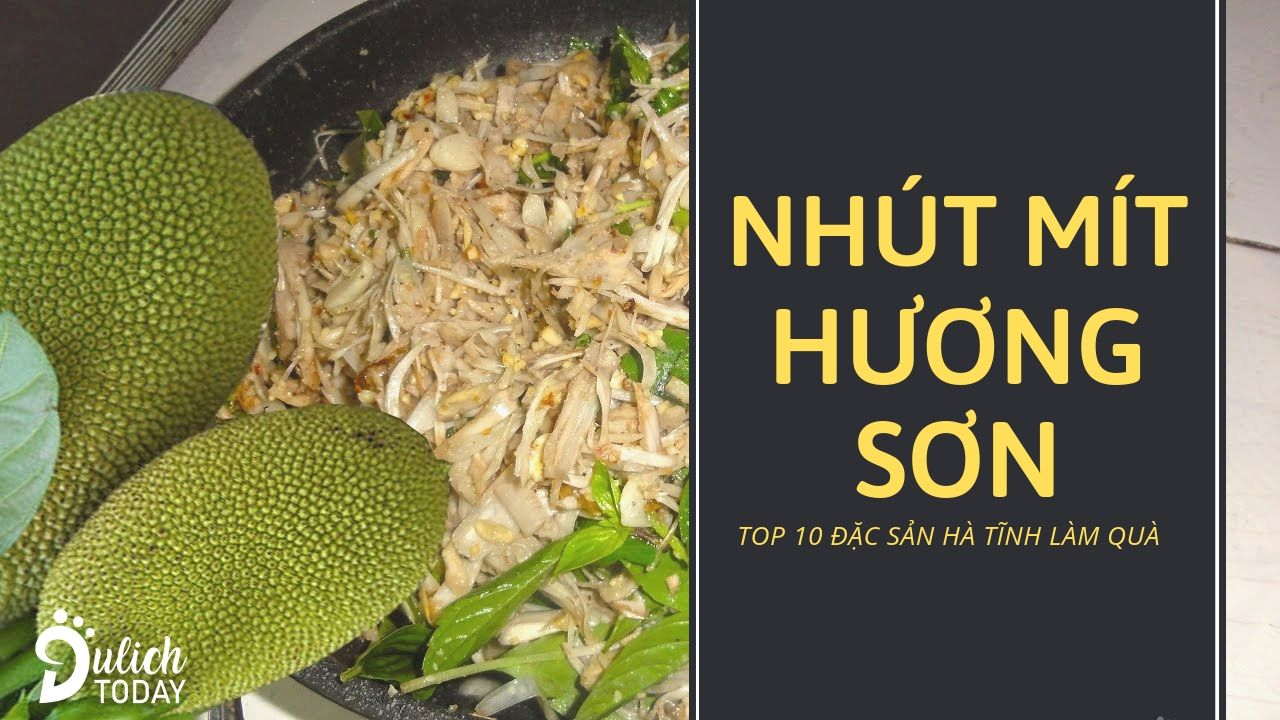 Nhút mít Hương Sơn với hương vị đặc biệt