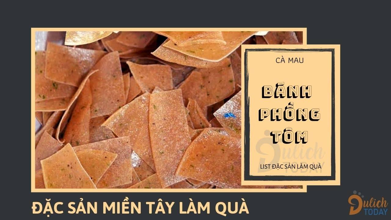 Bánh phồng tôm – Đặc sản Cà Mau làm quà nổi tiếng 3 miền