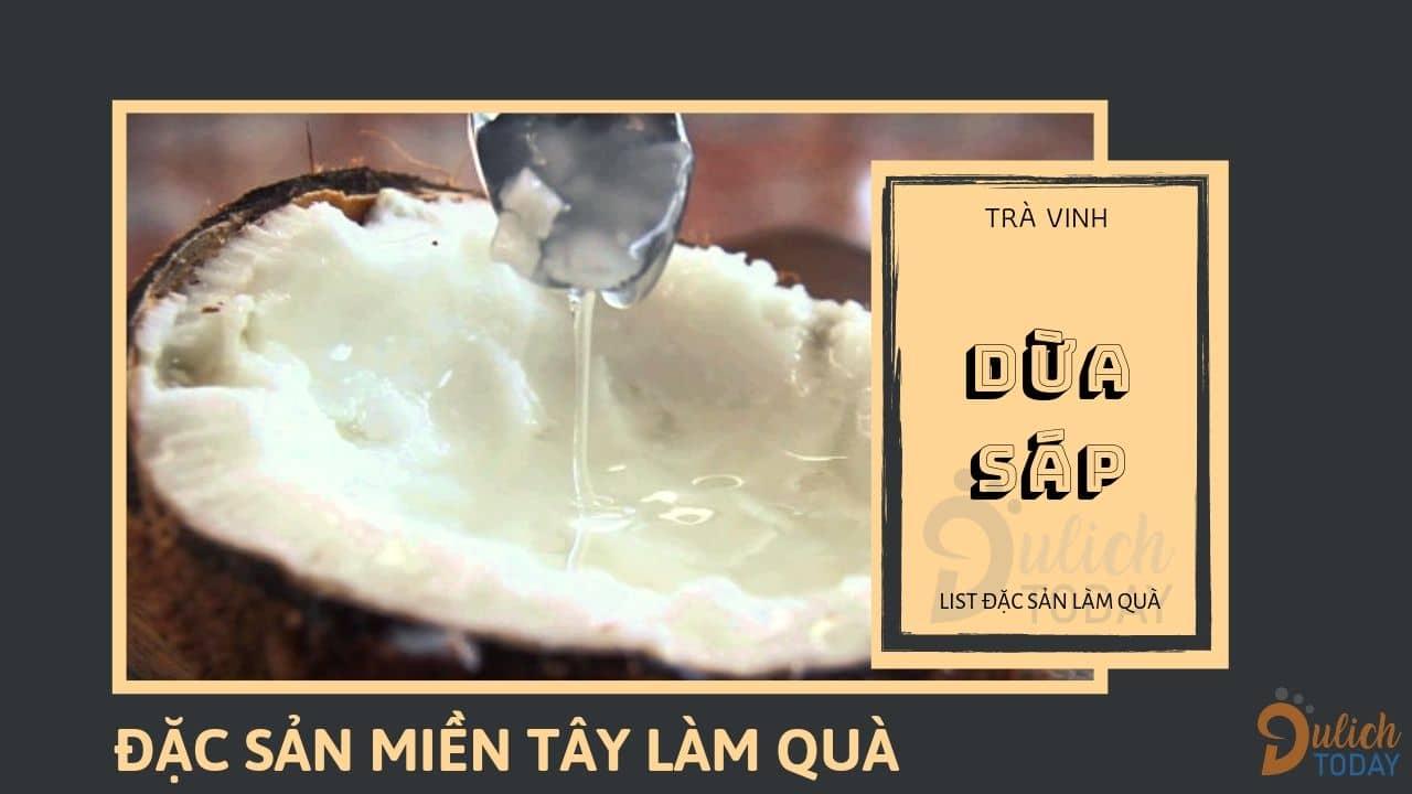 Dừa sáp là trái cây đặc sản miền Tây làm quà nơi Trà Vinh nức tiếng