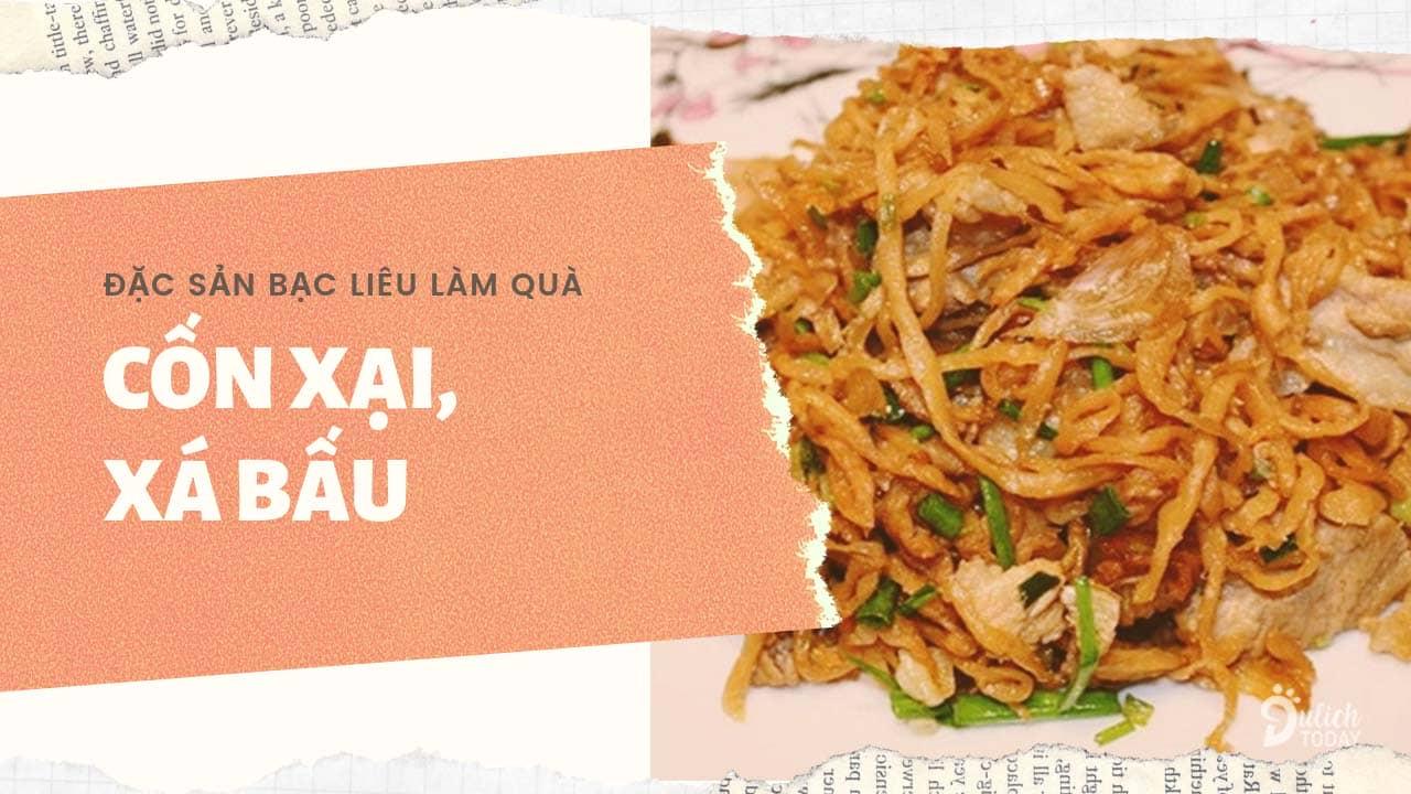 Cốn xại, xá bấu là đặc sản Bạc Liêu làm quà dân dã, dễ ăn trong mọi bữa cơm gia đình