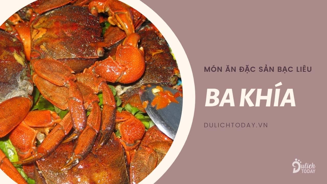 Ba khía là đặc sản Bạc Liêu phổ biến trên bàn ăn của người dân địa phương Bạc Liêu