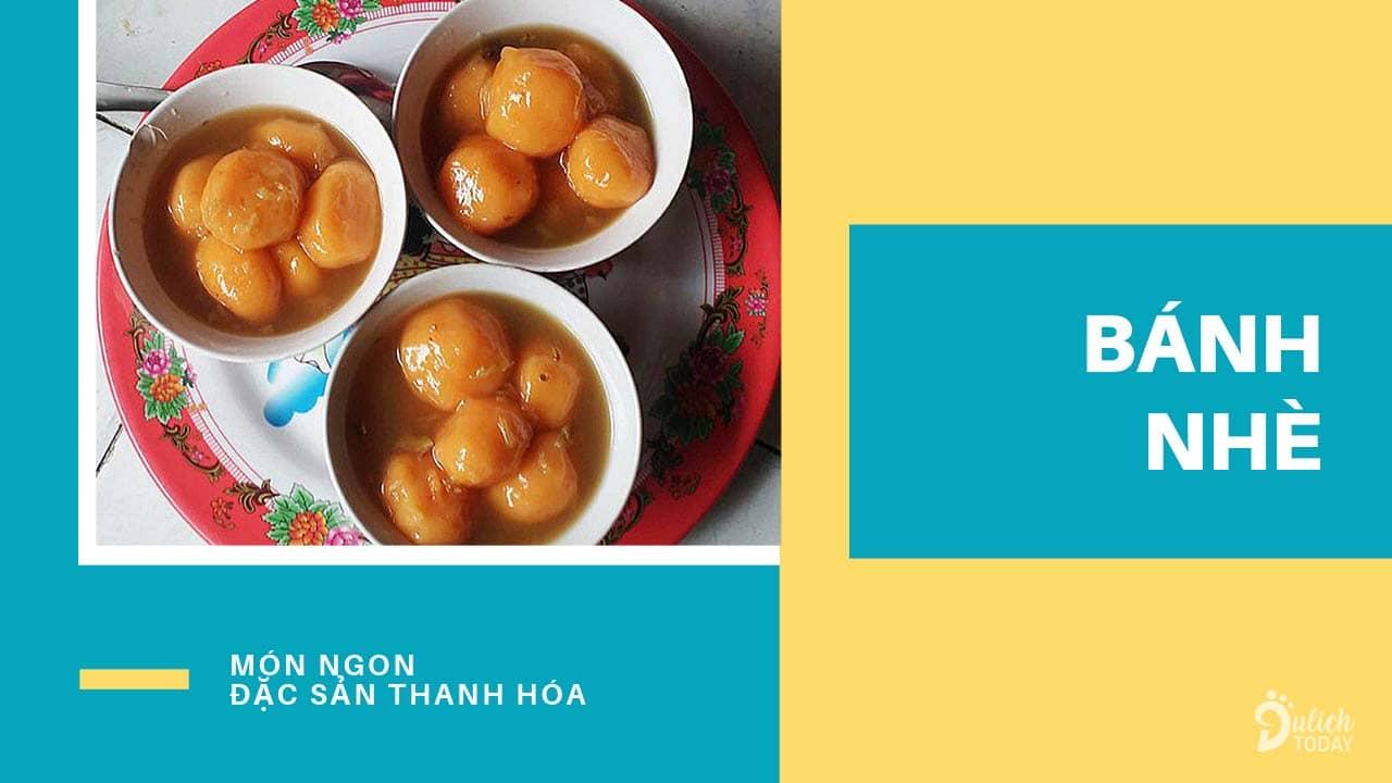 Bánh nhè là đặc sản Thanh Hóa gần giống bánh trôi nước Bắc Bộ nhưng lại mang hương vị rất riêng