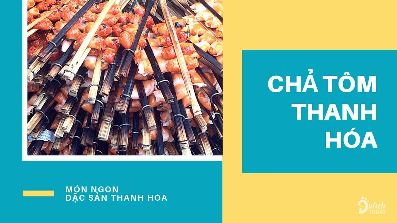 Chả tôm là món ăn đặc sản Thanh Hóa cho những du khách thích ăn vặt, ăn chiều