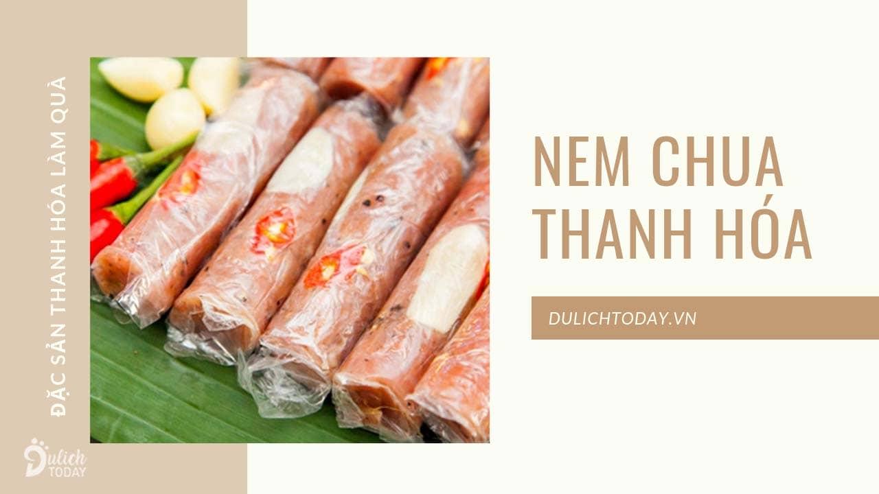 Nem chua là đặc sản Thanh Hóa làm quà đặc trưng nhất