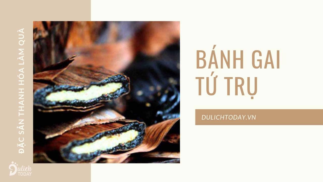 Bánh gai là loại bánh đặc sản xứ Thanh nổi tiếng chỉ sau món nem chua