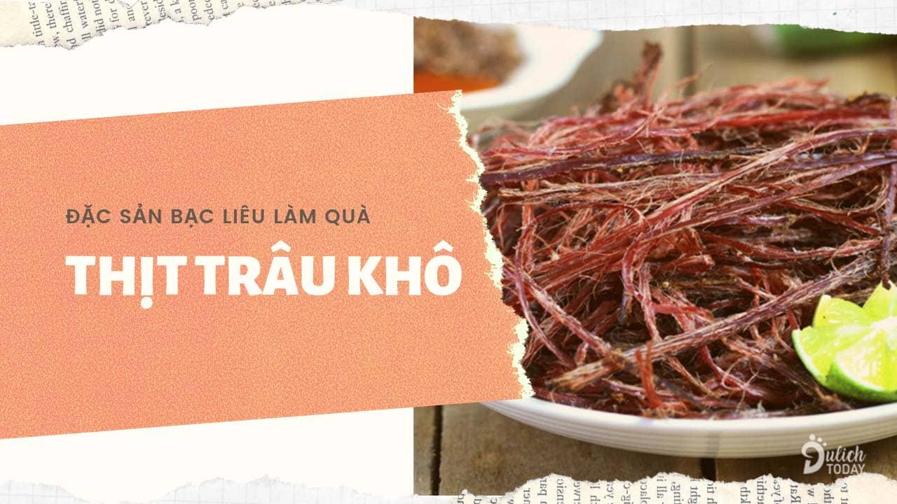 """Thịt trâu khô là đặc sản Bạc Liêu làm quà khá """"hiếm"""" rất phù hợp nếu bạn hoặc người được tặng thích ăn vặt"""