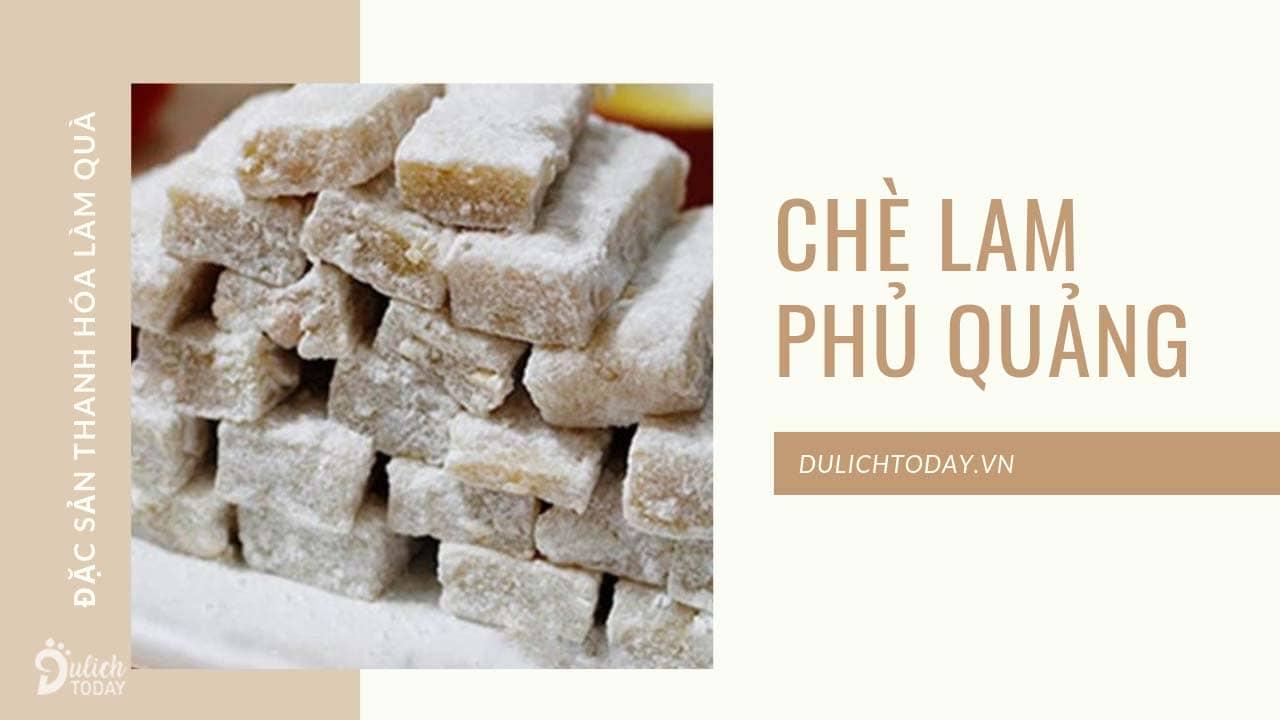 Chè lam Phủ Quảng là đặc sản Thanh Hóa làm quà dân dã, thích hợp để đi biếu người thân và bạn bè