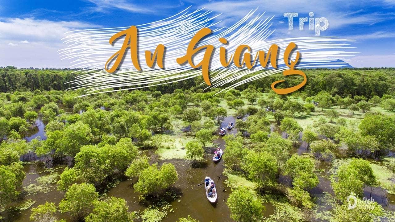 An Giang là địa điểm du lịch 2/9 cho những du khách yêu thiên nhiên, chưa từng trải nghiệm mùa nước nổi miền Tây