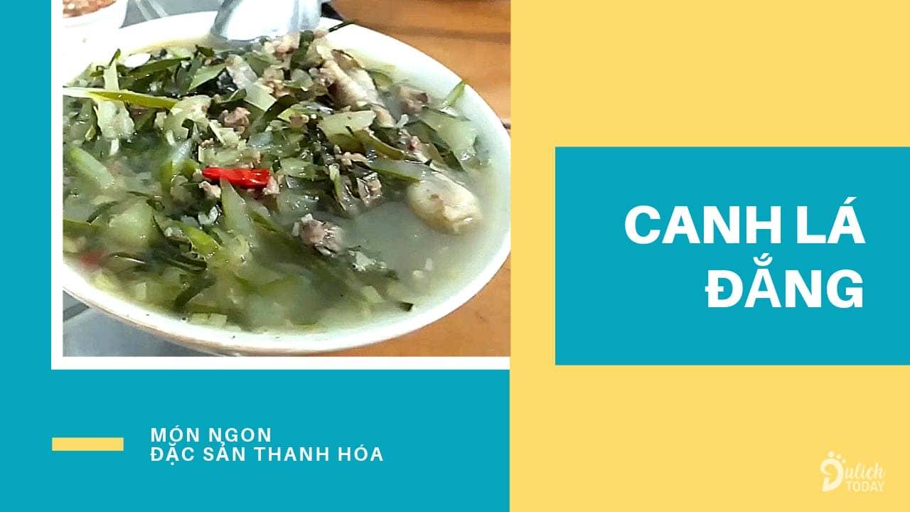 Canh lá đắng là đặc sản Thanh Hóa có giá trị dinh dưỡng cao, xuất phát từ những tỉnh miền núi