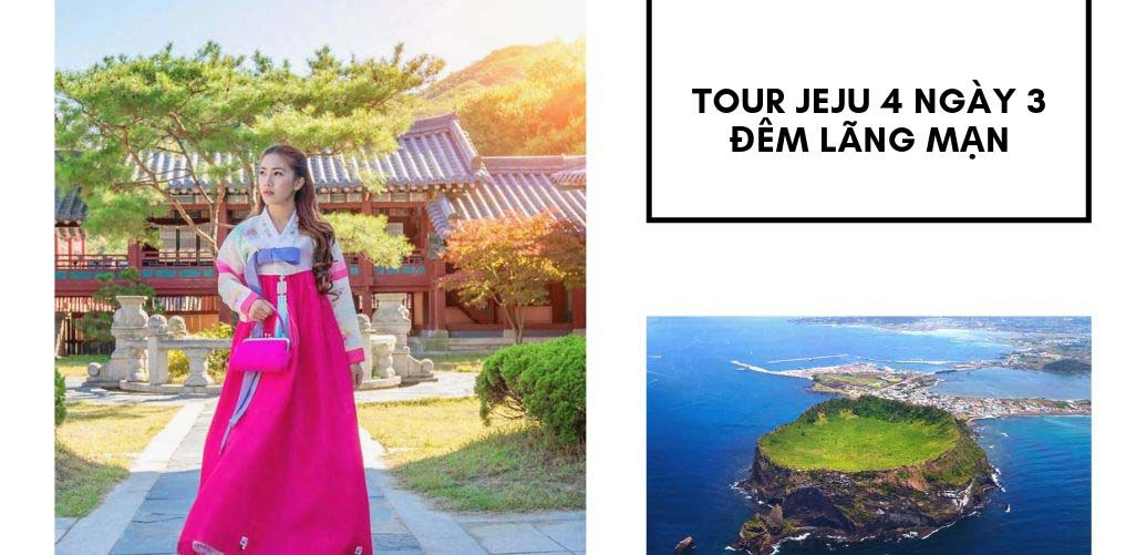tour Hàn Quốc 4 ngày 3 đêm đến đảo Jeju