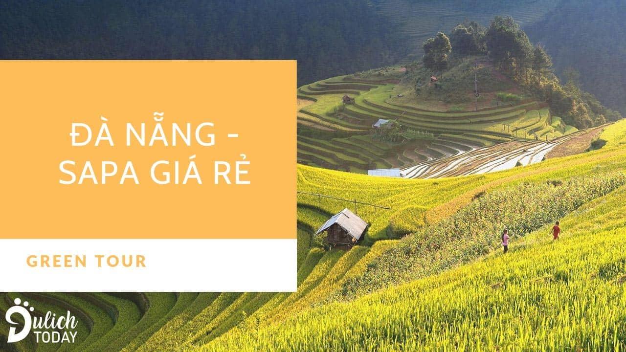 Tour Đà Nẵng - Sapa giá rẻ của Green tour