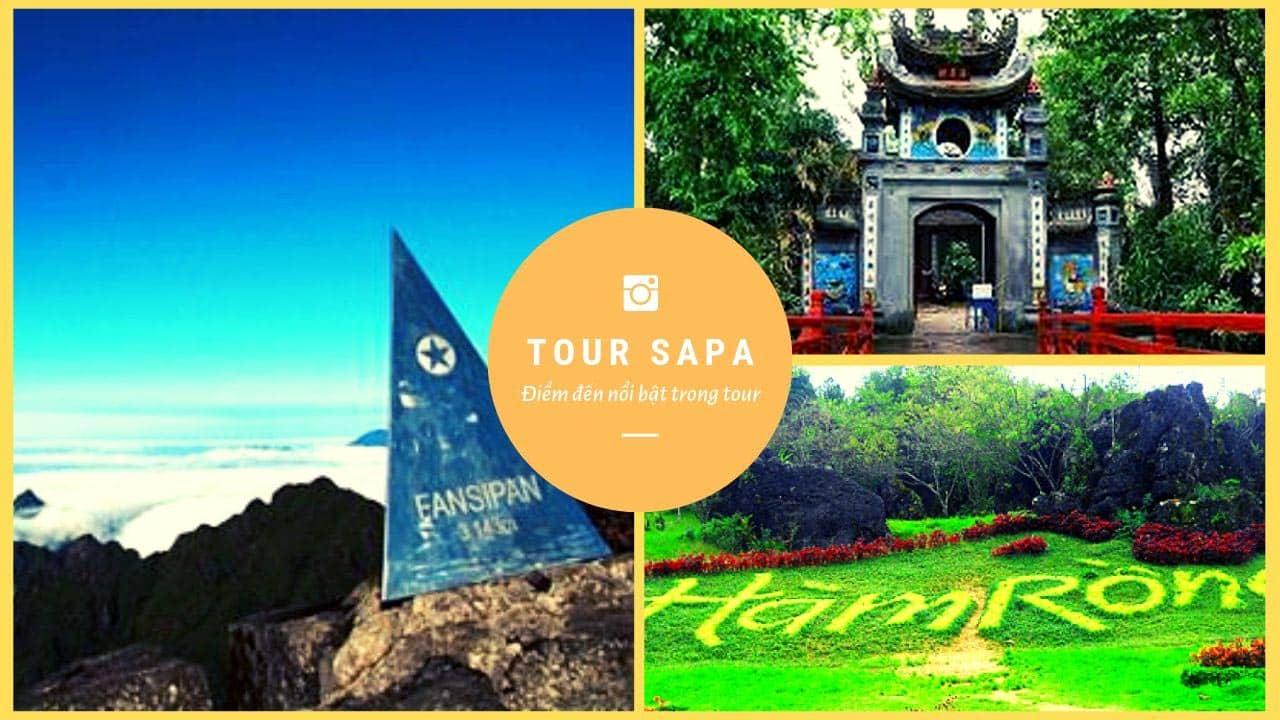 Ngoài các điểm du lịch nổi tiếng của Sapa, chương trình tour có các địa điểm du lịch Hà Nội hấp dẫn