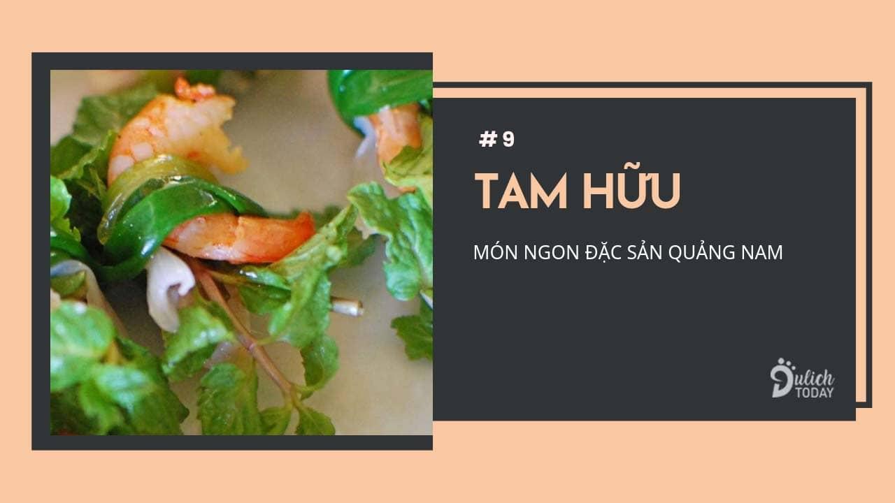 Món cuốn với 3 nguyên liệu mang tên Tam Hữu là đặc sản Quảng Nam nổi tiếng ở làng Trà Quế
