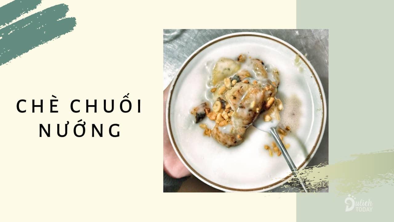 Chè chuối nướng – món ăn đường phố mang hương vị không thể nào quên.