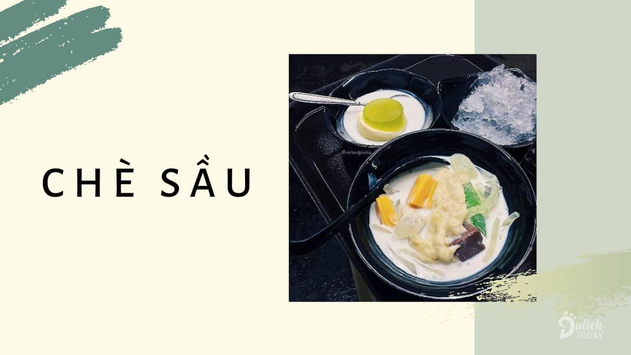 """Chè sầu được coi như một món ăn vặt Đà Nẵng thú vị và """"dân dã"""" đối với du khách."""