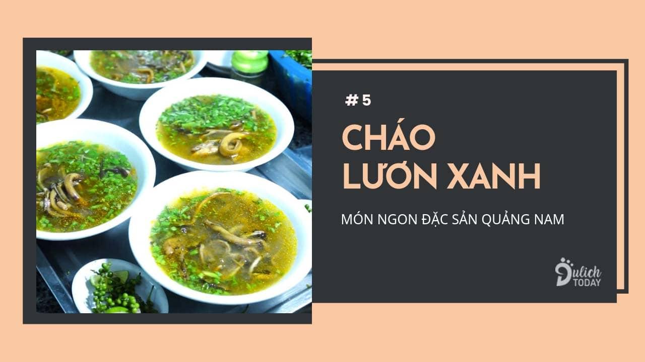 Cháo lươn xanh là món ăn đặc sản Quảng Nam bổ dưỡng, xì xụp vào những ngày trời lạnh