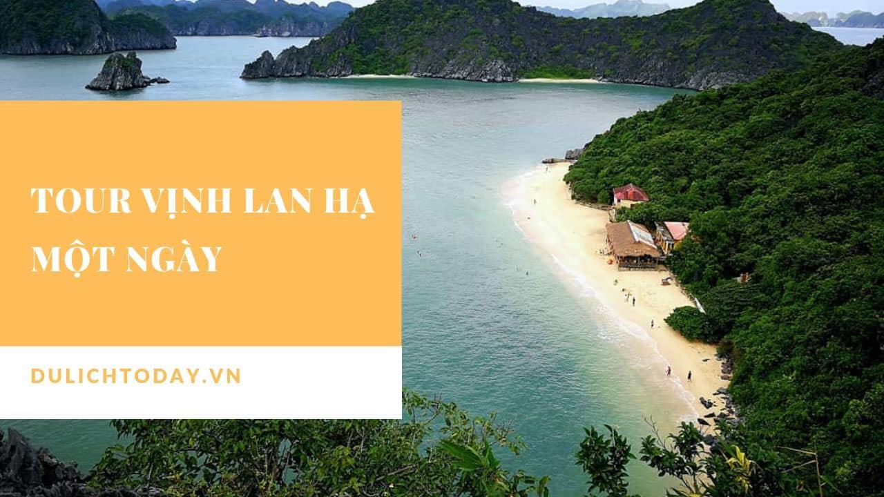 Tour vịnh Lan Hạ 1 ngày giúp du khách thưởng thức được trọn vẹn nét đẹp của vịnh Lan Hạ