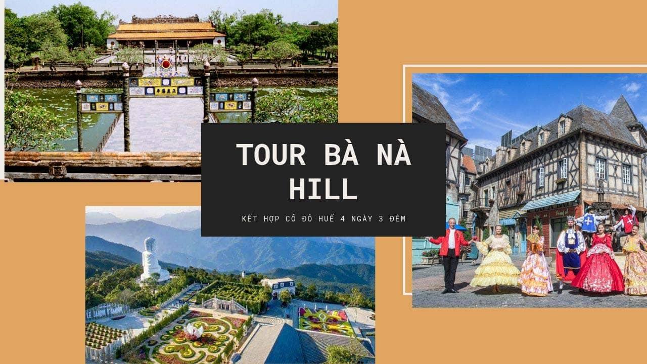 Tour Bà Nà Hill - Huế 4 ngày 3 đêm